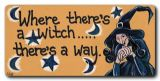 Where there's a witch -there's a way- fridge magnet